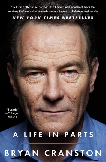 A Life in Parts ebook by Bryan Cranston