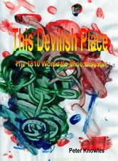 This Devilish Place The 1810 Worsdale Mine Disaster ebook by Peter Knowles