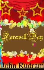 Farewell Day ebook by John Rudram VII