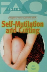 Frequently Asked Questions About Self Mutilation and Cutting ebook by Pomere, Jonas