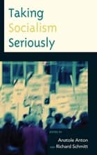 Taking Socialism Seriously ebook by Richard Schmitt, Anatole Anton, Ann Ferguson,...