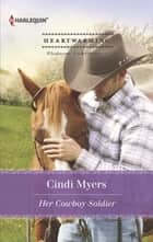 Her Cowboy Soldier ebook by Cindi Myers