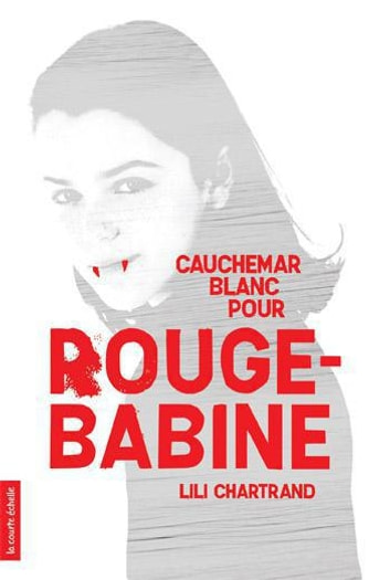 Cauchemar blanc pour Rouge-Babine ebook by Lili Chartrand