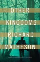 Other Kingdoms ebook by Richard Matheson