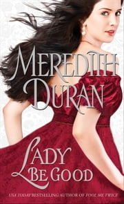 Lady Be Good ebook by Meredith Duran