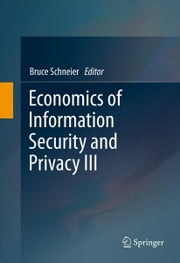 Economics of Information Security and Privacy III ebook by Bruce Schneier