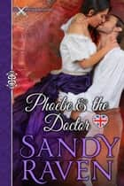 PHOEBE AND THE DOCTOR ebook by Sandy Raven