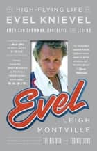 Evel ebook by Leigh Montville
