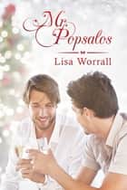 Mr. Popsalos ebook by Lisa Worrall