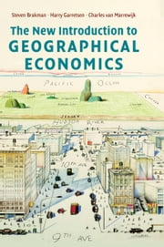 The New Introduction to Geographical Economics ebook by Steven Brakman,Harry Garretsen,Charles van Marrewijk