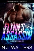 Flynn's Assassin ebook by N. J. Walters