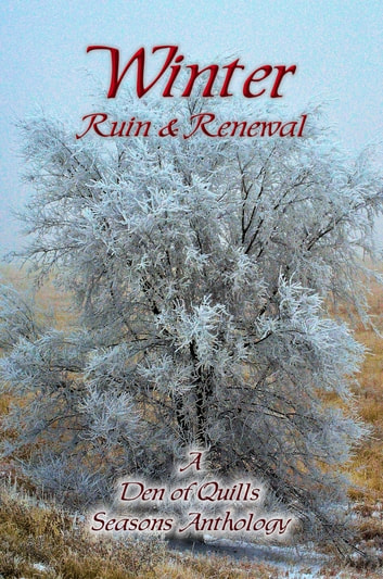 Winter: Ruin & Renewal ebook by Den of Quills