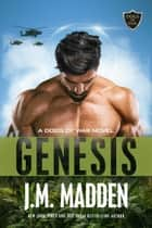 Genesis - The Dogs of War Prequel ebook by J.M. Madden