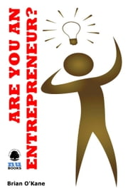 Are You an Entrepreneur? ebook by Brian O'Kane