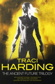 Ancient Future Trilogy ebook by Traci Harding