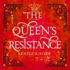 The Queen's Resistance (The Queen's Rising, Book 2) audiobook by Rebecca Ross