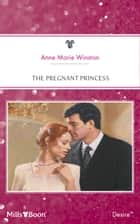 The Pregnant Princess ebook by Anne Winston