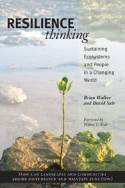 Resilience Thinking - Sustaining Ecosystems and People in a Changing World ebook by Walter Reid,Brian Walker,David Salt