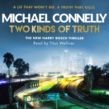 Two Kinds of Truth - A Harry Bosch Thriller audiobook by Michael Connelly