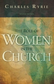 The Role of Women in the Church ebook by Charles  C. Ryrie,Dorothy  Kelley Patterson