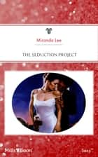 The Seduction Project ebook by Miranda Lee