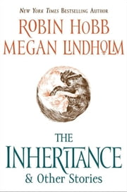 The Inheritance - And Other Stories ebook by Robin Hobb,Megan Lindholm