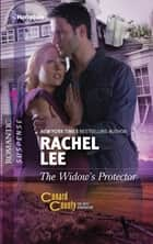 The Widow's Protector - A Protector Hero Romance ebook by Rachel Lee