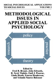 Methodological Issues in Applied Social Psychology ebook by Fred B. Bryant,John Edwards,R. Scott Tindale,Emil J. Posavac,Linda Heath,Eaaron Henderson-King,Yolanda Suarez-Balcazar