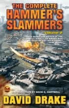 The Complete Hammer's Slammers: Volume 2 ebook by