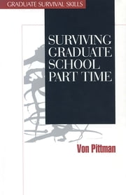 Surviving Graduate School Part Time ebook by Professor Von V. Pittman