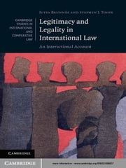 Legitimacy and Legality in International Law - An Interactional Account ebook by Stephen J. Toope,Professor Jutta Brunnée