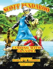 SCOTT BENDAROO - Camping with Grandma ebook by Marcus W. Robison