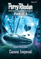Perry Rhodan Neo Story 14: Casino Imperial ebook by Perry Rhodan