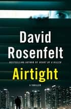Airtight - A Thriller ebook by David Rosenfelt
