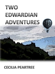 Two Edwardian Adventures ebook by Cecilia Peartree