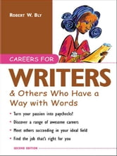 Careers for Writers & Others Who Have a Way with Words ebook by Bly, Robert