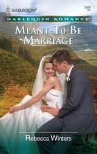 Meant-To-Be Marriage ebook by Rebecca Winters