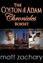 The Colton & Adam Chronicles: Box Set - The Colton & Adam Chronicles ebook by Matt Zachary