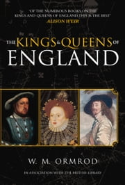 Kings & Queens of England ebook by W.M. Ormrod