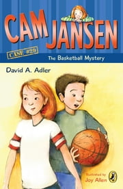 Cam Jansen: The Basketball Mystery #29 ebook by David A. Adler,Joy Allen