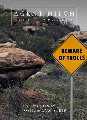 Agent Hilch: Troll Trouble ebook by Joshua Cox-Steib
