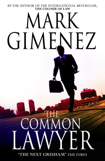 The Common Lawyer ebook by Mark Gimenez