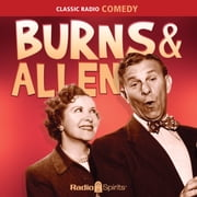 Burns & Allen - Keep Smiling audiobook by George Burns, Gracie Allen, Meredith Wilson,...