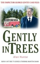 Gently in Trees ebook by Alan Hunter