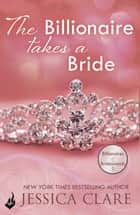 The Billionaire Takes A Bride: Billionaires And Bridesmaids 3 ebook by Jessica Clare