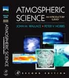 Atmospheric Science - An Introductory Survey ebook by John M. Wallace, Peter V. Hobbs