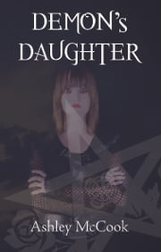 Demon's Daughter (Emily: Book 1) ebook by Ashley McCook