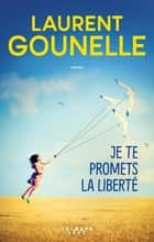 Je te promets la liberté ebook by