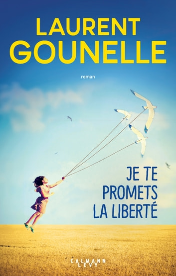 Je te promets la liberté ebook by Laurent Gounelle