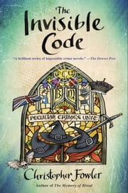 The Invisible Code - A Peculiar Crimes Unit Mystery ebook by Christopher Fowler